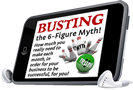 Busting the 6-figure myth!